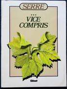 SERRE ... Vice Compris - Éditions Glénat - ( 1985 ) . - Serre