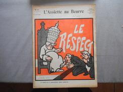 L'ASSIETTE AU BEURRE N°302 DU 12 JANVIER 1907 LE RESPECT DESSINS DE JOSSOT 1906 - Libri, Riviste, Fumetti