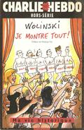 Charlie Hebdo Hors-série N° 14 : Wolinski, Je Montre Tout, Ma Vie Historique - Wolinski