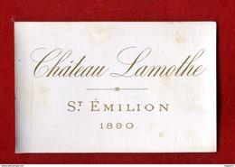 ETIQUETTE DE VIN   CHATEAU  LAMOTHE   SAINT EMILION   1890 - Bordeaux