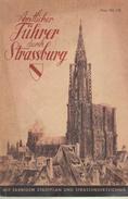 Amtlicher Fuhrer Durch Die Stadt Strassburg 1943 - Guides Touristiques