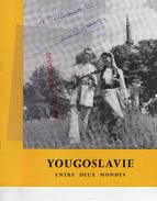 YOUGOSLAVIE ENTRE DEUX MONDES-  CITADELLE GOLUBAC-MONASTERE LAC OHRID-DUBROVNIK-CHASSE OURS -FILMS PIERRE BOYER- - Dépliants Touristiques