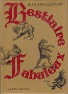 BESTIAIRE FABULEUX Di Jean-Paul Clébert  - 1971 - Ottime Condizioni - Altri