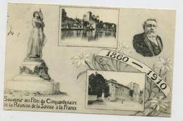 CPA: 73 - 1860-1910 SOUVENIR DES FETES DU CINQUANTENAIRE DE LA REUNION DE LA SAVOIE À LA FRANCE - Non Classés