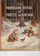 LA MERVEILLEUSE HISTOIRE DE FURETTE DU BOIS NOIR-ROGER ROUX ET PIERRE PROBST-EDITIONS PUITS PELU- LYON  1938- ENFANTINA - Books, Magazines, Comics