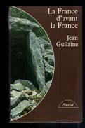Livre: La France D'avant La France Du Neolithique à L'Age Du Fer Par Jean Guilaine (16-2843) - Archéologie