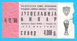 YUGOSLAVIIA : CYPRUS - 1988. WORLD CUP QUALIF. Old Football Soccer Match Ticket Billet Fussball Biglietto Billete Futbol - Match Tickets