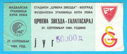 FCRED STAR : GALATASARAY SK Turkey - 1989. UEFA CUP Football Soccer Match Ticket Billet Fussball Biglietto Billete Foot - Tickets D'entrée