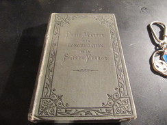LIVRE PETIT MANUEL DE LA CONGREGATION DE LA SAINTE VIERGE 6 ème EDITION 1894 - Libros, Revistas, Cómics