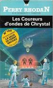 Perry Rhodan 100 - SCHEER Et DARLTON - Les Coureurs D'ondes De Chrystal (TBE) - Fleuve Noir