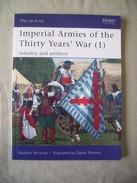 ARMEES IMPERIALES / GUERRE DE TRENTE ANS / éditions OSPREY - Anglais
