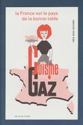 BUVARD  --  GAZ - La France Est Le Pays De La Bonne Table - Cuisine GAZ - Electricité & Gaz
