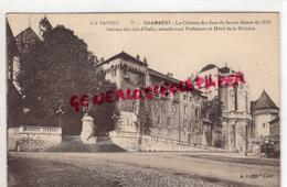 73 - CHAMBERY - LE CHATEAU DES DUCS DE SAVOIE DATANT DE 1232- BERCEAU DES ROIS D' ITALIE - PREFECTURE ET HOTEL DIVISION - Chambery