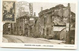 DEP 87 ORADOUR SUR GLANE CARTE AVEC LE TIMBRE ET CACHET COMMEMORATIF 13 OCTOBRE 1945 RUE PRINCIPALE - Oradour Sur Glane