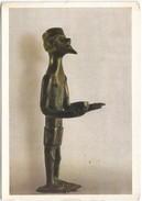 L'UOMO DALLA SCODELLA, Bronzetto Nuragico, 1999 Used Postcard [19192] - Sculpturen