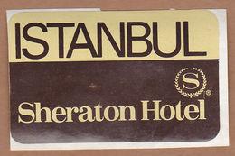 AC - ISTANBUL SHERATON HOTEL VINTAGE BROWN LUGGAGE LABEL FROM TURKEY - Non Classificati