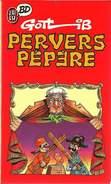 De 1986 - PERVERS PEPERE - Par Gotlib - Editions J'AI LU BD - Bon état - - Gotlib