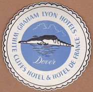 AC - GRAHAM LYON HOTELS WHITE CLIFFS HOTELS & HOTELS DE FRANCE VINTAGE LUGGAGE LABEL - Non Classificati