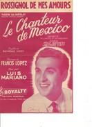 Partition- Le Chanteur De Mexico  - Luis  MARIANO-  Paroles : R. Vincy - Musique:  F. Lopez - Non Classés