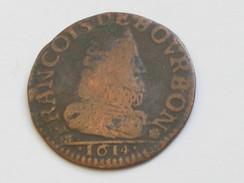Liard Du 1er Prince De CONTI 1614 -Francois De Bourbon  **** EN ACHAT IMMEDIAT **** - 476-1789 Monnaies Seigneuriales