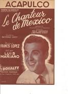 Partition- Le Chanteur De Mexico  ACAPULCO -Theatre Du Chatelet - Luis Mariano -  Paroles : R. VINCY - Musique: F. LOPEZ - Non Classés