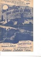 Partition- Mon Village Au Clair De Lune -  -  Paroles : J. LARUE - Musique: J. LUTECE - Non Classés