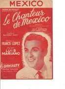 Partition- Le Chanteur De Mexico MEXICO -Theatre Du Chatelet - Luis Mariano -  Paroles : R. VINCY - Musique: F. LOPEZ - Non Classés