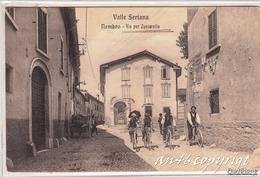 VALLE SERIANA_NEMBRO-Via Per Zuccarello-Uomini In Bicicletta-Carro-VG Il 29-9-1909 X Albenga-ORIGINALE 100% - Bergamo