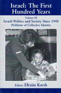 Israel: The First Hundred Years – Vol 3 Israeli Politics And Society Since 1948 Problems Of Collective Identity By - History