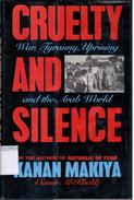 Cruelty And Silence: War, Tyranny, Uprising In The Arab World By Makiya, Kanan (ISBN 9780393031089) - History