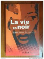 La Vie En Noir (Loredana Frescura) éditions Flammarion De 2001 - Poésie