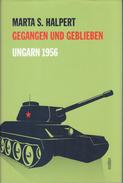 Gegangen Und Geblieben. Ungarn 1956 - Lebensläufe Nach Dem Ungarischen Volksaufstand By S., Marta - Politics & Defense