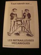 TOUT  SAVOIR  Sur  Les  Mitrailleuses  Mécaniques - Catalogues