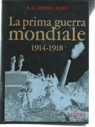 L198 - LA PRIMA GUERRA MONDIALE - B.H. LIDDELL HART - Oorlog 1914-18