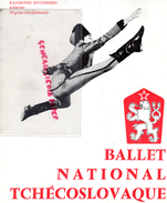 PROGRAMME BALLET NATIONAL TCHECOSLOVAQUIE-RAYMOND DUCHEMIN-LIBUSE HYNKOVA-MIROSLAW KRAL- MORAVIE-SLOVAQUIE-1968 - Programmi