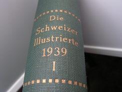 Schweizer Ilustrierte 1939 Teil I Januar Bis Juni Als Buch , Sport , Krieg , Reklame , Eregnise, Katastrophen - Zeitschriften: Abonnement