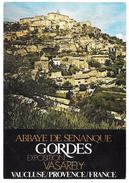 84 - GORDES - ABBAYE DE SENANQUE - EXPOSITION VASARELY - Editions Chambre De Tourisme Du Vaucluse N° 7873 - Gordes