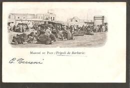Libië. Tripoli De Barbarie. Marché Du Pain. Timbre Type Blanc-France-Utilisée A Libië !!! T84 1903. C.p. A Belgique - Libya