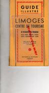 87 - LIMOGES A TRAVERS LA REGION - CREUSE -DORDOGNE-INDRE-VIENNE-CHARENTE- GUIDE ILLUSTRE ANNEES 50- EDITIONS BONTEMPS - Limousin