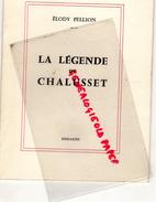 87 - LA LEGENDE DE CHALUSSET - CHALUCET- - ELODY PELLION - DESSAGNE -IMPRIMERIE PUBLI-CENTRE LIMOGES - Limousin