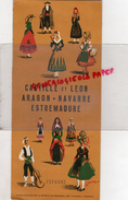 ESPAGNE- CASTILLE ET LEON- ARAGON -NAVARRE- ESTREMADURE- GUADALAJARA-PALENCIA-SALAMANQUE-MADRID-ZAMORA-TOLEDE-SEGOVIE - Dépliants Touristiques