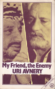 My Friend, The Enemy By Avnery, Uri (ISBN 9780862322151) - Books, Magazines, Comics