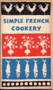 Simple French Cookery - Edna Beilenson - Décorations : Ruth McCrea, 1958 - Cuisine, Plats Et Vins