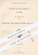 Original Patent - W. Kilian In Berlin , 1880 , Anfertigung Von Pillen   Tabletten , Arznei , Apotheker , Arzt , Medizin - Historische Dokumente