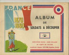 ALBUM DE SOLDATS A  DECOUPER FRANCE 1870-1880 NAPOLEON CROISES HISTOIRE JOUETS MILITAIRE MILITARIA GUERRE UNIFORMES - Books, Magazines  & Catalogs