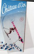 SUISSE -CHATEAU D' OEX-SKI-- BEAU DEPLIANT TOURISTIQUE ANNEES 1940 - LES MONTS CHEVREUILS-LES MOSSES-GERIGNOZ-MORTEYS - Dépliants Turistici