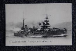 """Marine De Guerre - Le Cuirassié  De 1er Rang ,  """" REPUBLIQUE  """". - Guerre"""