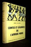 """CONTES Et LEGENDES D'AFRIQUE NOIRE"" VALLEREY Africa Afrika Dessin Conte Legende Storie Nathan 1955 ! - Cuentos"