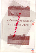 ANGLETERRE - CHATEAU DE WINDSOR VU DE LA TAMISE -COLLEGE D' ETON- DEPLIANT ANNEES 40 - Dépliants Touristiques