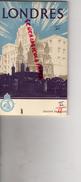 ANGLETERRE - LONDRES - BEAU DEPLIANT TOURISTIQUE 1949- - Dépliants Touristiques